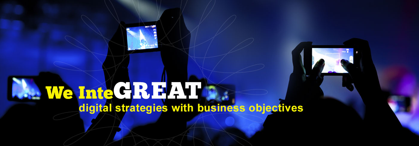 We InteGREAT digital strategies with business objectives